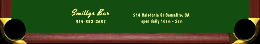 Smitty's Bar Phone:415-332-2637, Address:214 Calendonia St., Sausalito, California, open daily 10am to 2am